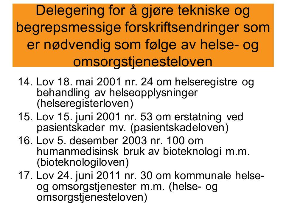 Delegering for å gjøre tekniske og begrepsmessige forskriftsendringer som er nødvendig som følge av helse- og omsorgstjenesteloven 14. Lov 18. mai 200