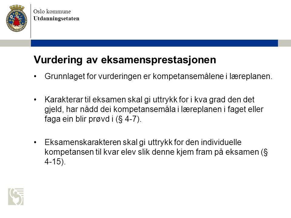 Oslo kommune Utdanningsetaten Vurdering av eksamensprestasjonen Grunnlaget for vurderingen er kompetansemålene i læreplanen. Karakterar til eksamen sk