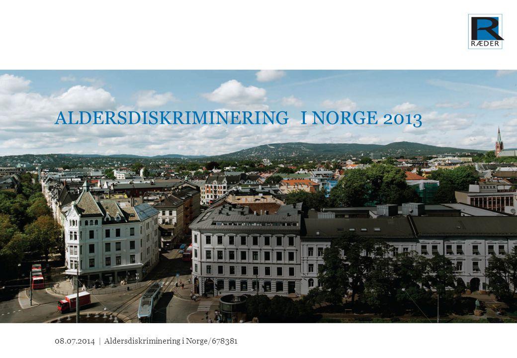 ALDERSDISKRIMINERING I NORGE 2013 08.07.2014 |Aldersdiskriminering i Norge/678381