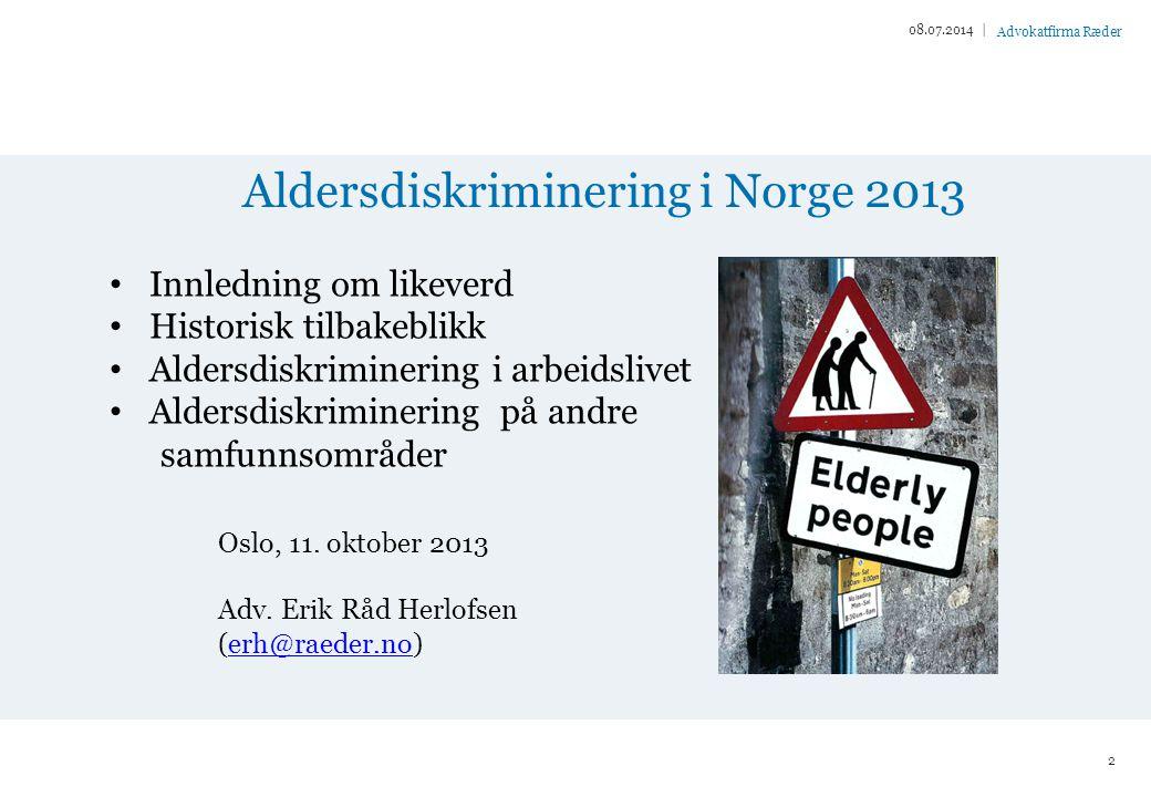 Advokatfirma Ræder Aldersdiskriminering i Norge 2013 08.07.2014 | 2 Oslo, 11.