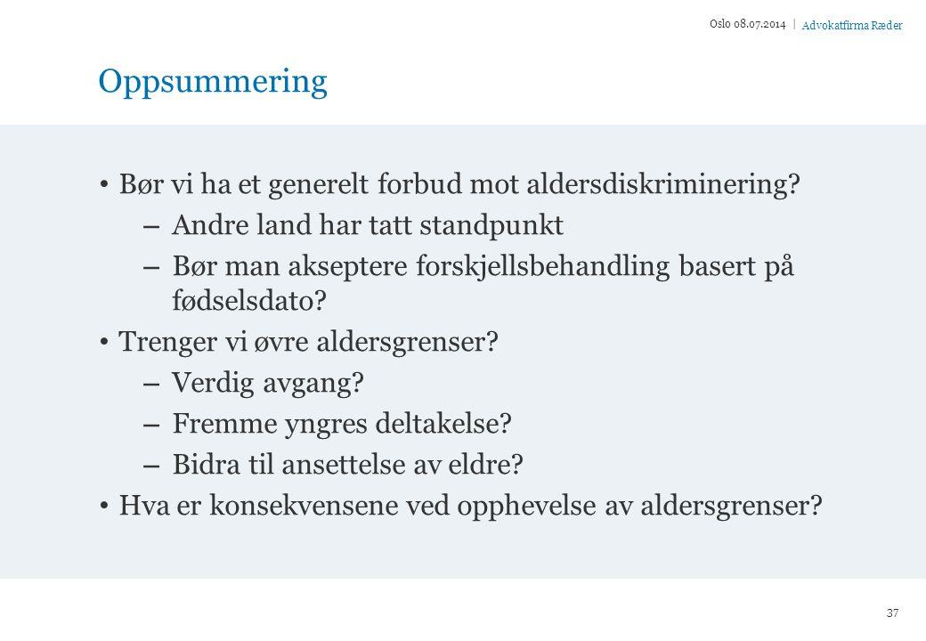Advokatfirma Ræder Oppsummering Bør vi ha et generelt forbud mot aldersdiskriminering.
