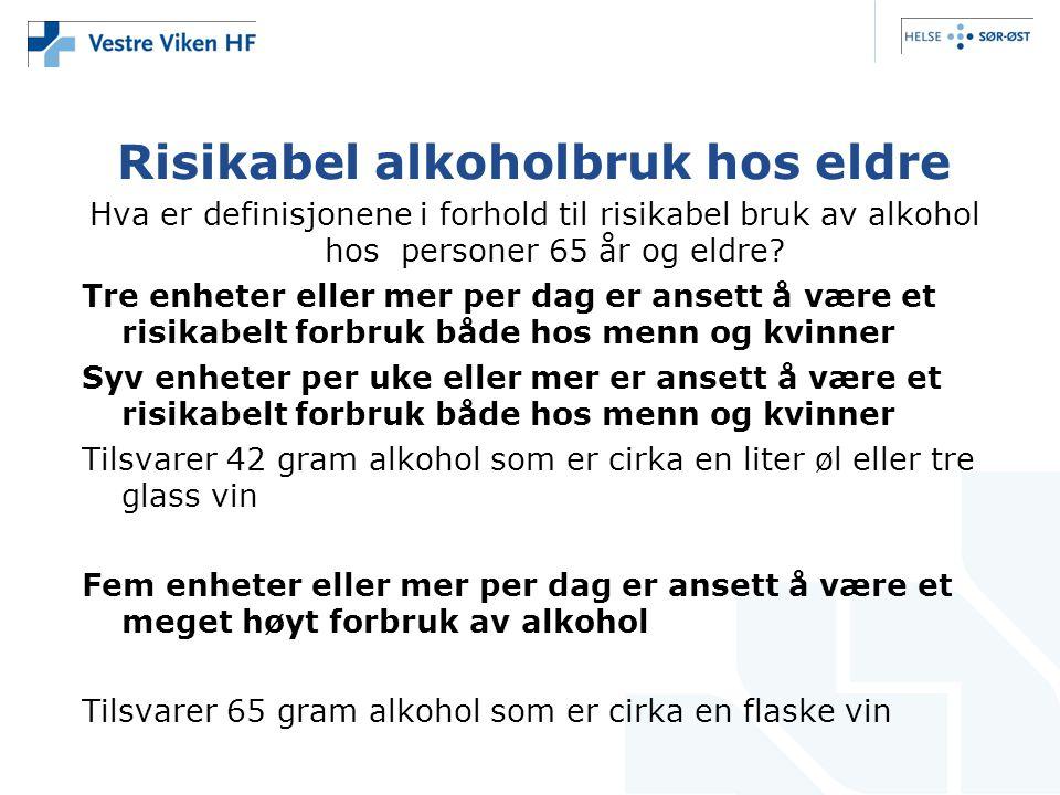 Risikabel alkoholbruk hos eldre Hva er definisjonene i forhold til risikabel bruk av alkohol hos personer 65 år og eldre? Tre enheter eller mer per da
