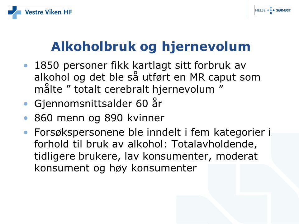 """Alkoholbruk og hjernevolum 1850 personer fikk kartlagt sitt forbruk av alkohol og det ble så utført en MR caput som målte """" totalt cerebralt hjernevol"""