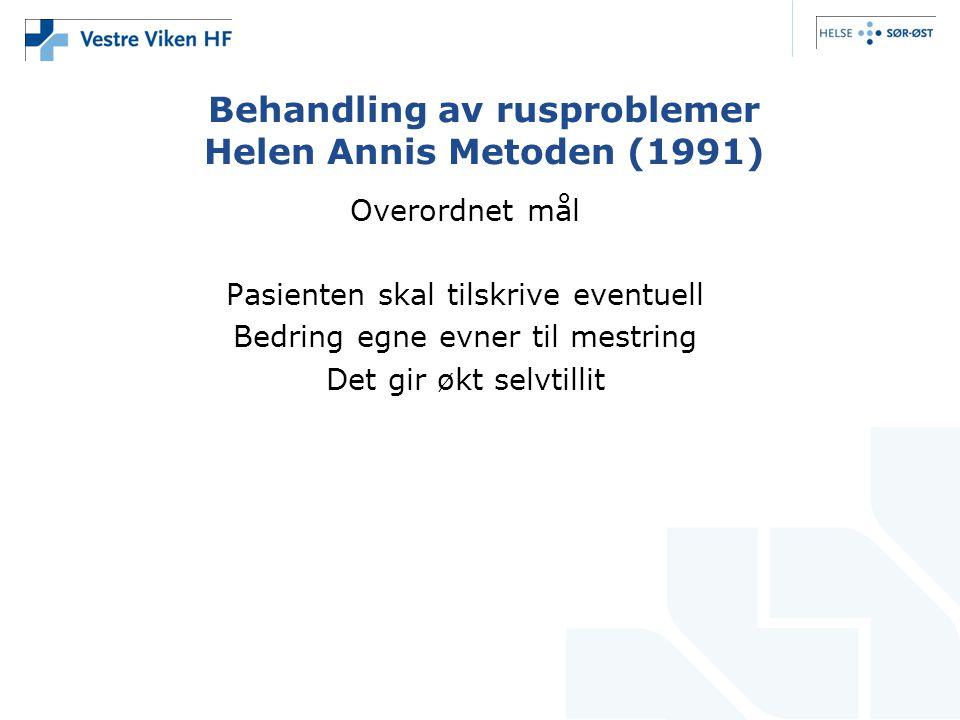 Behandling av rusproblemer Helen Annis Metoden (1991) Overordnet mål Pasienten skal tilskrive eventuell Bedring egne evner til mestring Det gir økt selvtillit