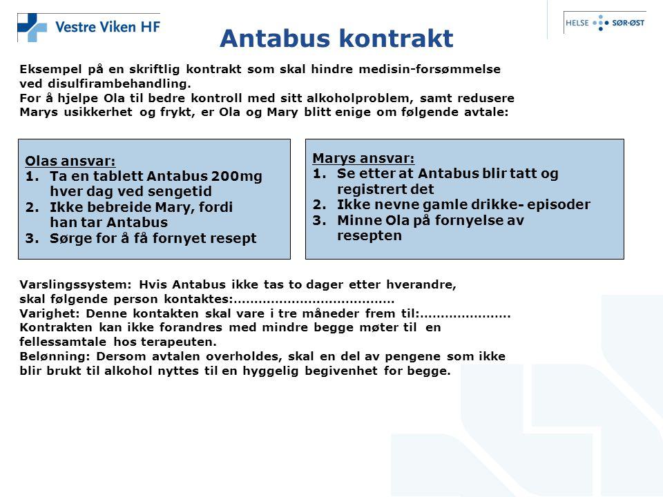 Antabus kontrakt Eksempel på en skriftlig kontrakt som skal hindre medisin-forsømmelse ved disulfirambehandling. For å hjelpe Ola til bedre kontroll m