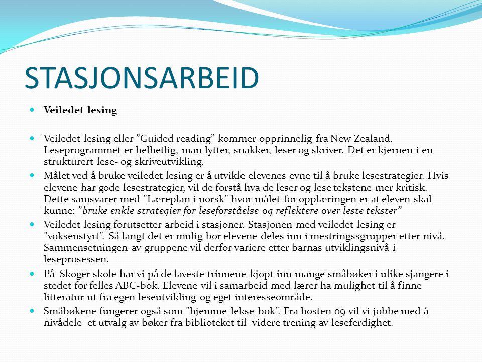 """STASJONSARBEID Veiledet lesing Veiledet lesing eller """"Guided reading"""" kommer opprinnelig fra New Zealand. Leseprogrammet er helhetlig, man lytter, sna"""