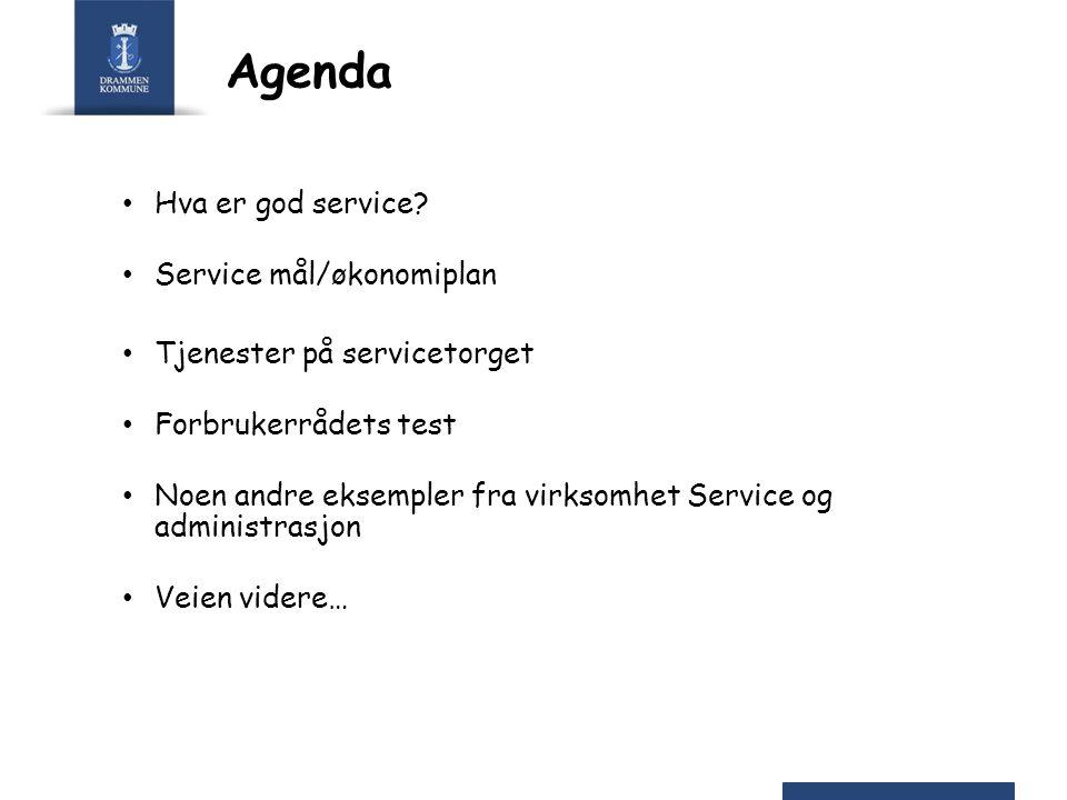 Agenda Hva er god service? Service mål/økonomiplan Tjenester på servicetorget Forbrukerrådets test Noen andre eksempler fra virksomhet Service og admi