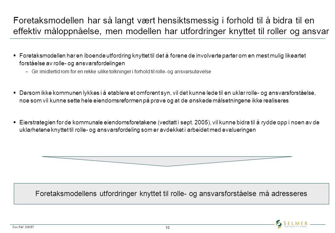 Doc.Ref: 339057 10 Foretaksmodellen har så langt vært hensiktsmessig i forhold til å bidra til en effektiv måloppnåelse, men modellen har utfordringer