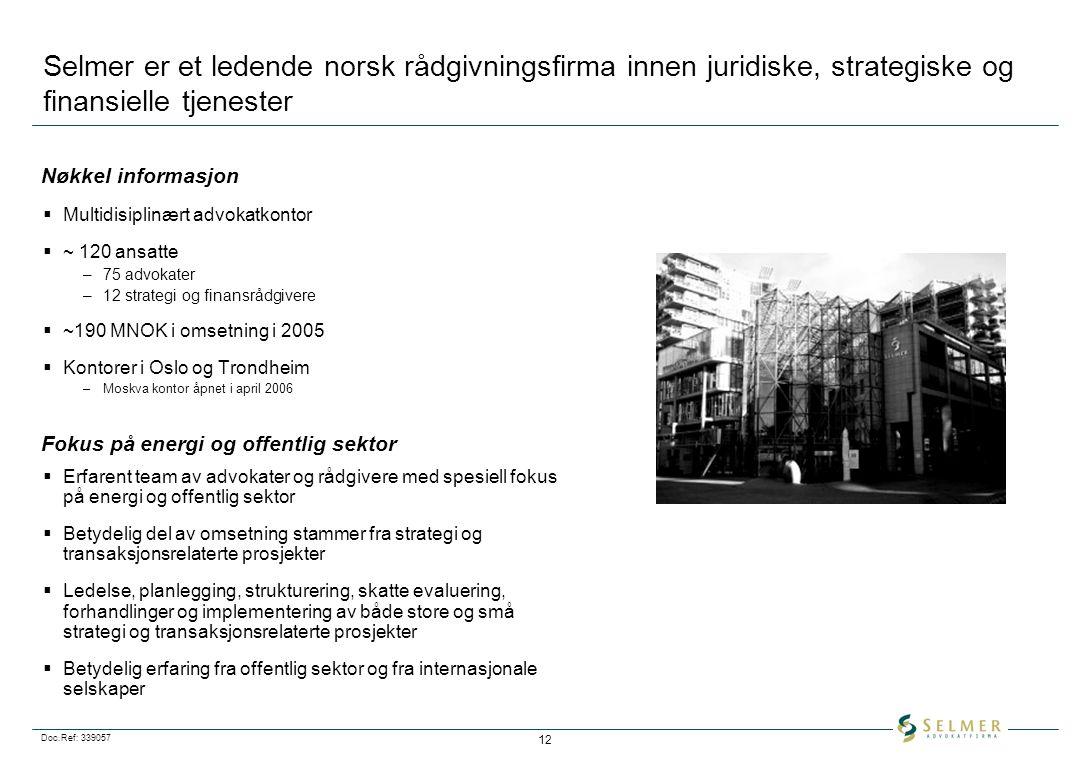 Doc.Ref: 339057 12 Selmer er et ledende norsk rådgivningsfirma innen juridiske, strategiske og finansielle tjenester  Multidisiplinært advokatkontor