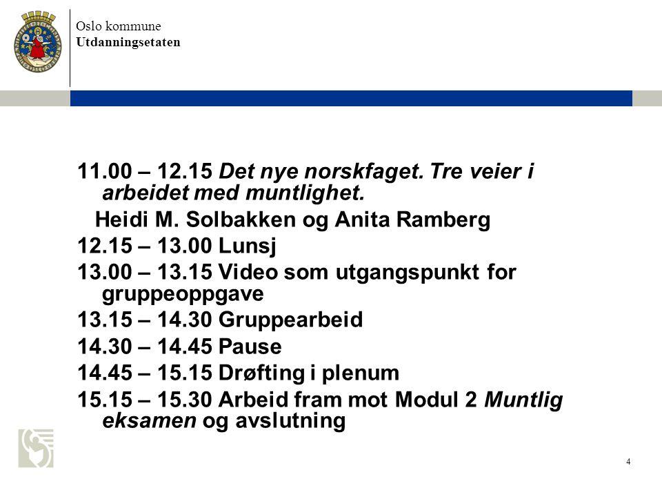 Oslo kommune Utdanningsetaten 4 11.00 – 12.15 Det nye norskfaget.