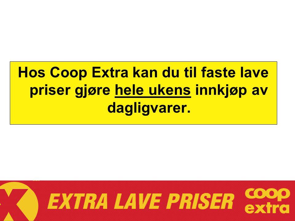 Hos Coop Extra kan du til faste lave priser gjøre hele ukens innkjøp av dagligvarer.