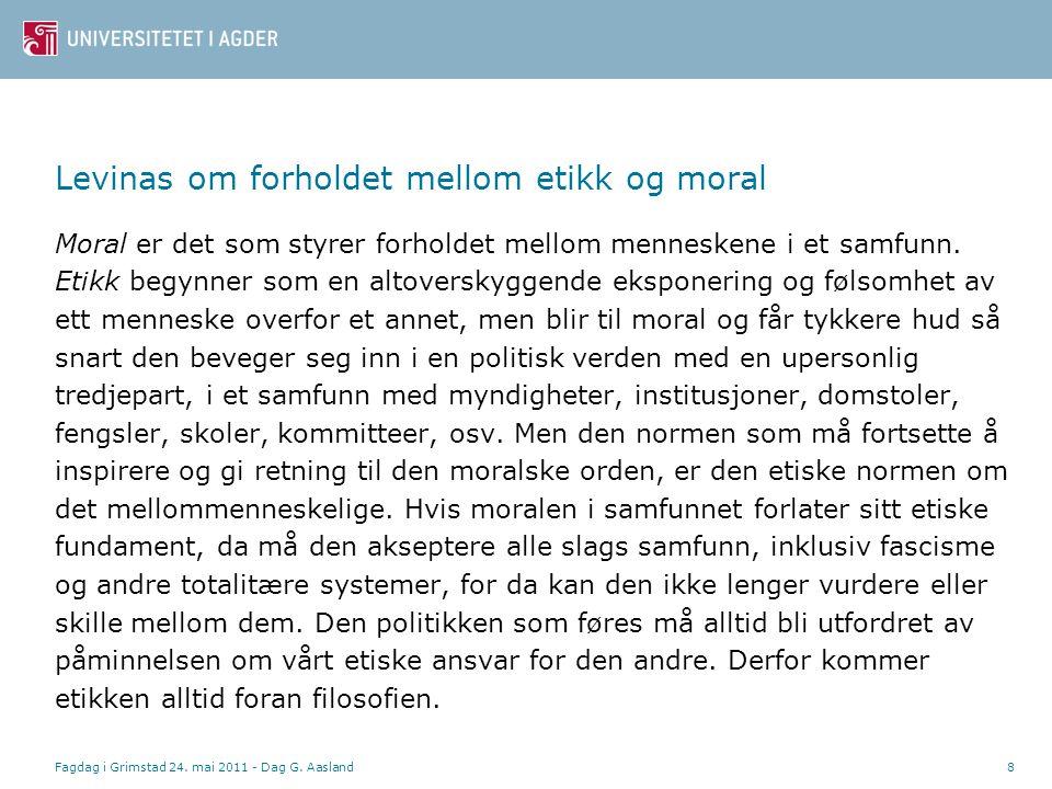 Levinas om forholdet mellom etikk og moral Moral er det som styrer forholdet mellom menneskene i et samfunn.