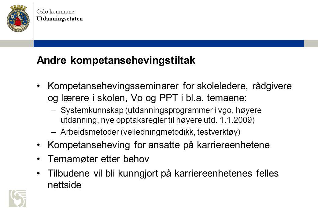 Oslo kommune Utdanningsetaten Andre kompetansehevingstiltak Kompetansehevingsseminarer for skoleledere, rådgivere og lærere i skolen, Vo og PPT i bl.a.