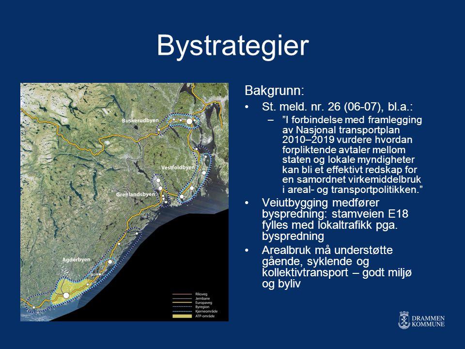 """Bystrategier Bakgrunn: St. meld. nr. 26 (06-07), bl.a.: –""""I forbindelse med framlegging av Nasjonal transportplan 2010–2019 vurdere hvordan forplikten"""