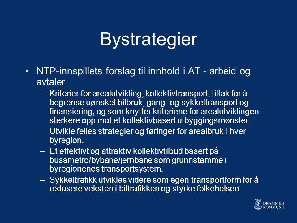 Bystrategier NTP-innspillets forslag til innhold i AT - arbeid og avtaler –Kriterier for arealutvikling, kollektivtransport, tiltak for å begrense uøn