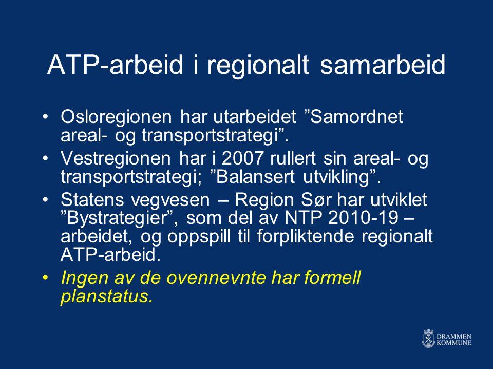 """ATP-arbeid i regionalt samarbeid Osloregionen har utarbeidet """"Samordnet areal- og transportstrategi"""". Vestregionen har i 2007 rullert sin areal- og tr"""