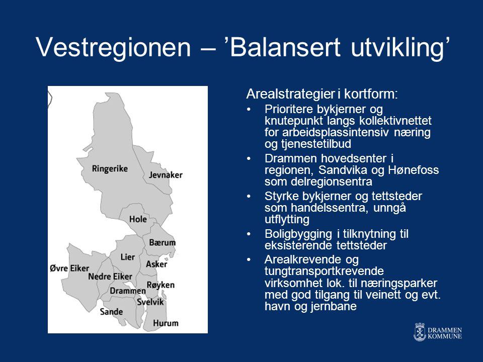 Vestregionen – 'Balansert utvikling' Arealstrategier i kortform: Prioritere bykjerner og knutepunkt langs kollektivnettet for arbeidsplassintensiv nær
