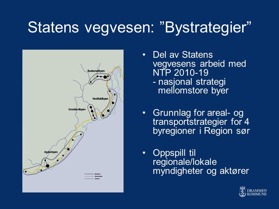 """Statens vegvesen: """"Bystrategier"""" Del av Statens vegvesens arbeid med NTP 2010-19 - nasjonal strategi mellomstore byer Grunnlag for areal- og transport"""