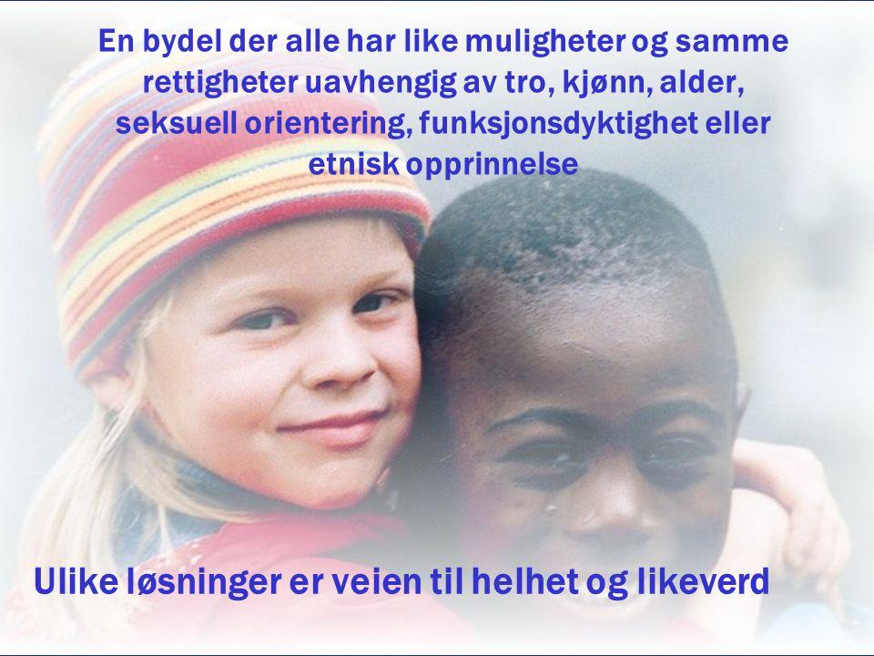 En bydel der alle har like muligheter og samme rettigheter uavhengig av tro, kjønn, alder, seksuell orientering, funksjonsdyktighet eller etnisk opprinnelse Ulike løsninger er veien til helhet og likeverd