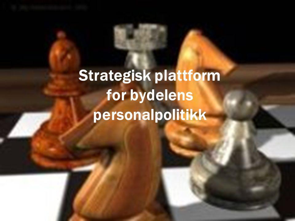 Strategisk plattform for bydelens personalpolitikk