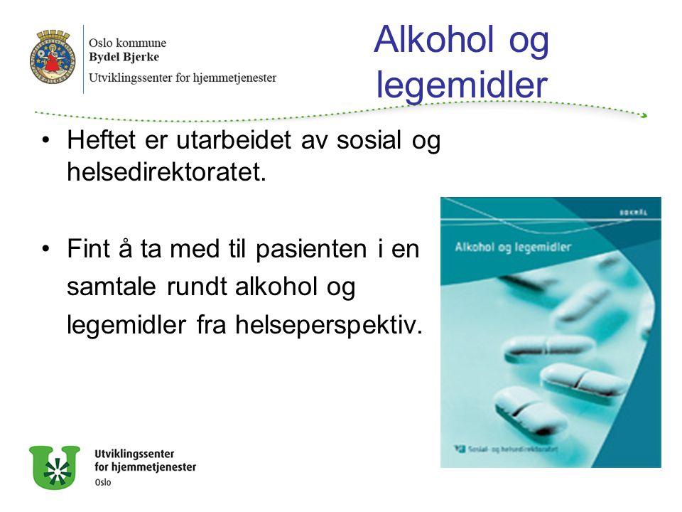 Alkohol og legemidler Heftet er utarbeidet av sosial og helsedirektoratet. Fint å ta med til pasienten i en samtale rundt alkohol og legemidler fra he