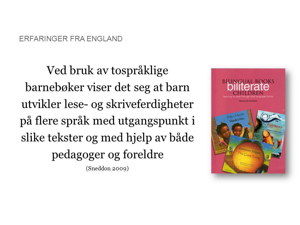 Ved bruk av tospråklige barnebøker viser det seg at barn utvikler lese- og skriveferdigheter på flere språk med utgangspunkt i slike tekster og med hj