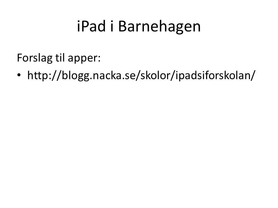 iPad i Barnehagen Forslag til apper: http://blogg.nacka.se/skolor/ipadsiforskolan/