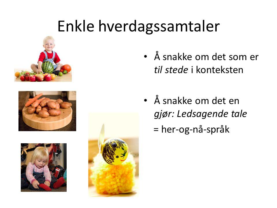 Språksosialisering i ulike kulturer Vestlig middelklasse: Den voksne tilpasser seg til barnets kompetansenivå.