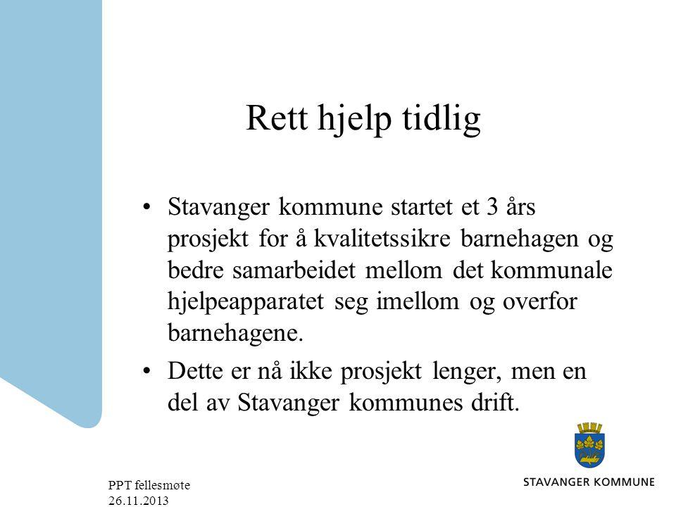 Rett hjelp tidlig Stavanger kommune startet et 3 års prosjekt for å kvalitetssikre barnehagen og bedre samarbeidet mellom det kommunale hjelpeapparatet seg imellom og overfor barnehagene.