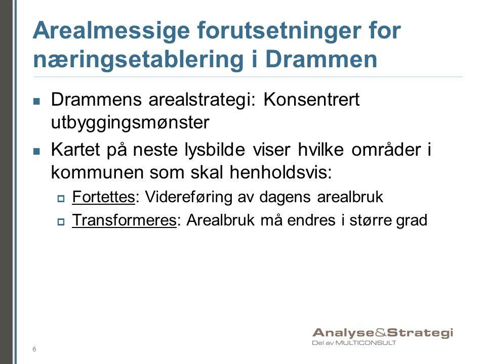 Arealmessige forutsetninger for næringsetablering i Drammen Drammens arealstrategi: Konsentrert utbyggingsmønster Kartet på neste lysbilde viser hvilk