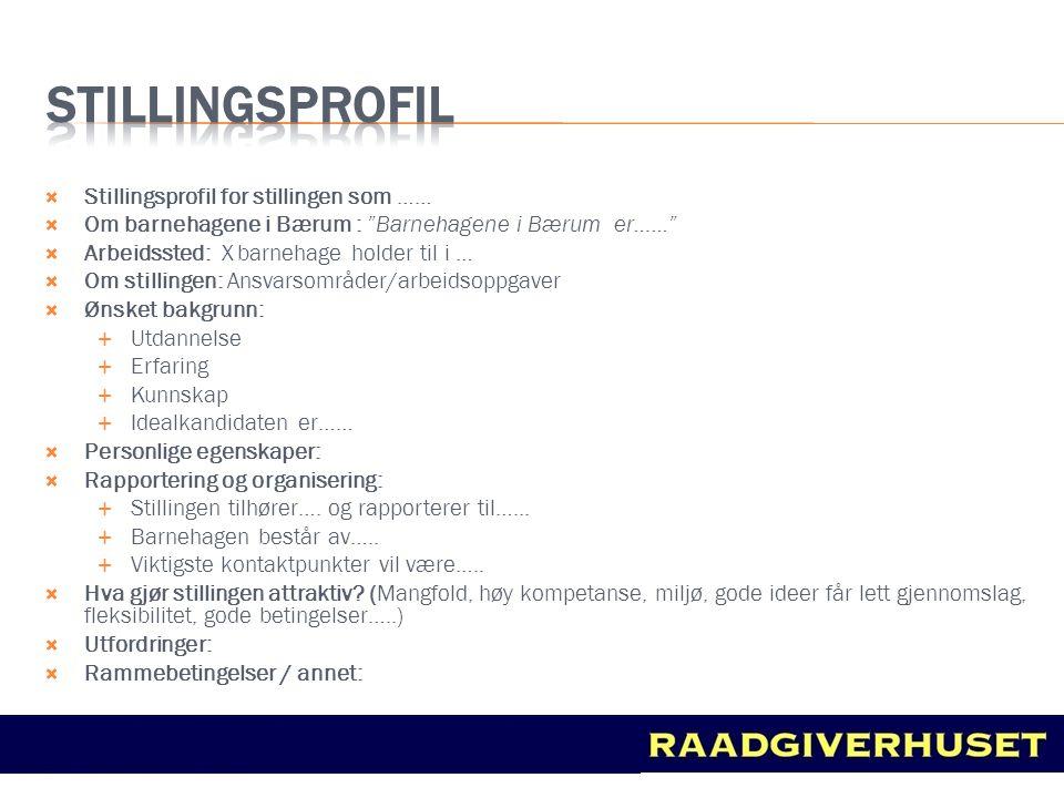 """ Stillingsprofil for stillingen som ……  Om barnehagene i Bærum : """"Barnehagene i Bærum er…...""""  Arbeidssted: X barnehage holder til i …  Om stillin"""