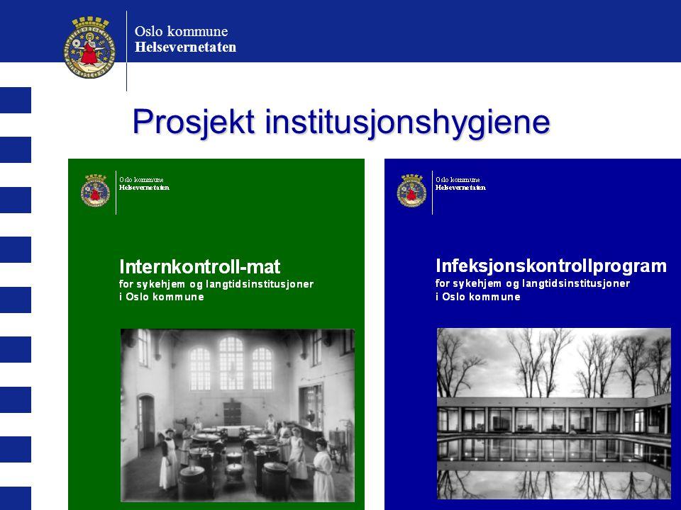Prosjekt institusjonshygiene Oslo kommune Helsevernetaten