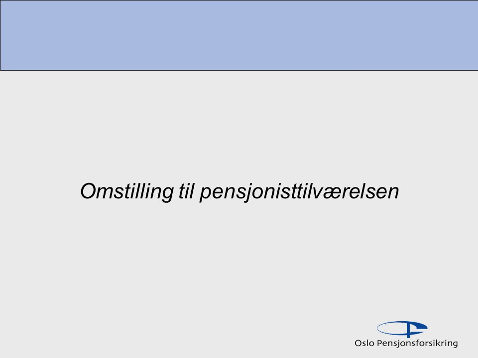 Omstilling til pensjonisttilværelsen