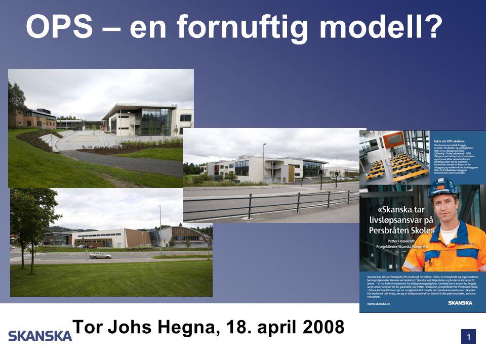 1 OPS – en fornuftig modell? Tor Johs Hegna, 18. april 2008