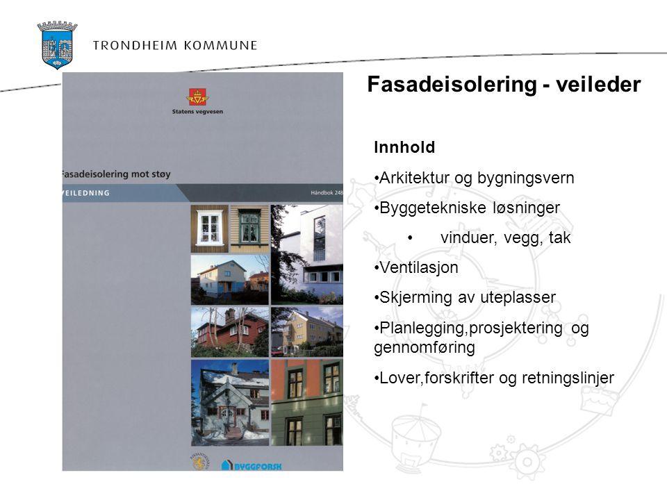 Fasadeisolering - veileder Innhold Arkitektur og bygningsvern Byggetekniske løsninger vinduer, vegg, tak Ventilasjon Skjerming av uteplasser Planleggi