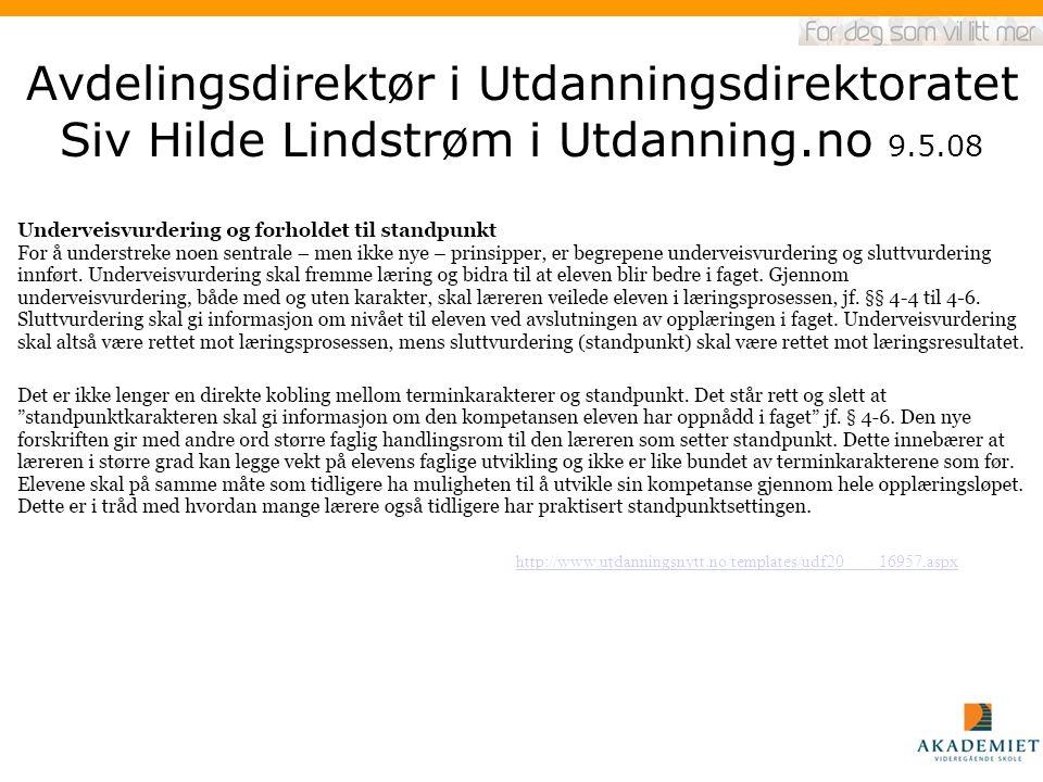 Avdelingsdirektør i Utdanningsdirektoratet Siv Hilde Lindstrøm i Utdanning.no 9.5.08 http://www.utdanningsnytt.no/templates/udf20____16957.aspx
