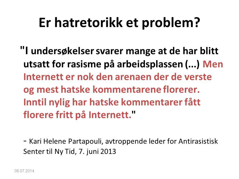 08.07.2014 Er hatretorikk et problem?
