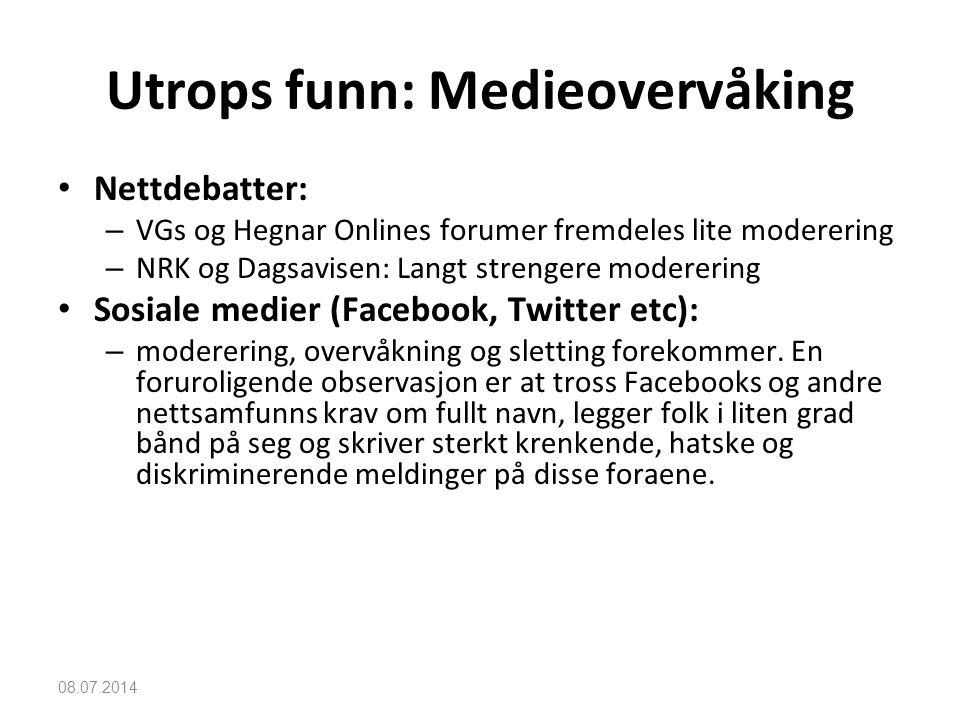 08.07.2014 Utrops funn: Medieovervåking Nettdebatter: – VGs og Hegnar Onlines forumer fremdeles lite moderering – NRK og Dagsavisen: Langt strengere m