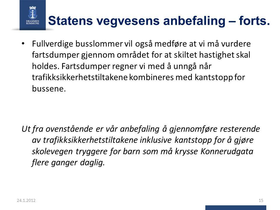Statens vegvesens anbefaling – forts. Fullverdige busslommer vil også medføre at vi må vurdere fartsdumper gjennom området for at skiltet hastighet sk