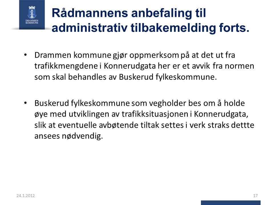 Rådmannens anbefaling til administrativ tilbakemelding forts. Drammen kommune gjør oppmerksom på at det ut fra trafikkmengdene i Konnerudgata her er e