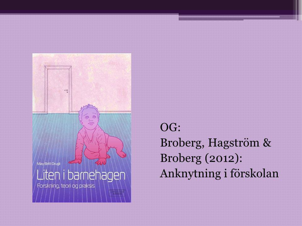 OG: Broberg, Hagström & Broberg (2012): Anknytning i förskolan