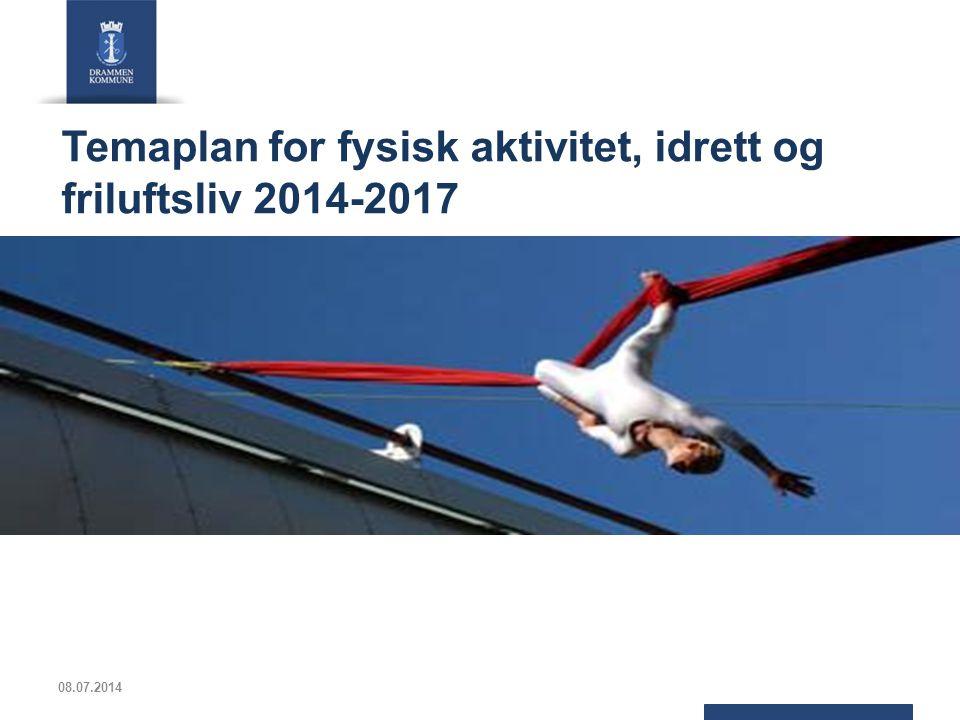 Temaplan for fysisk aktivitet, idrett og friluftsliv 2014-2017 08.07.2014