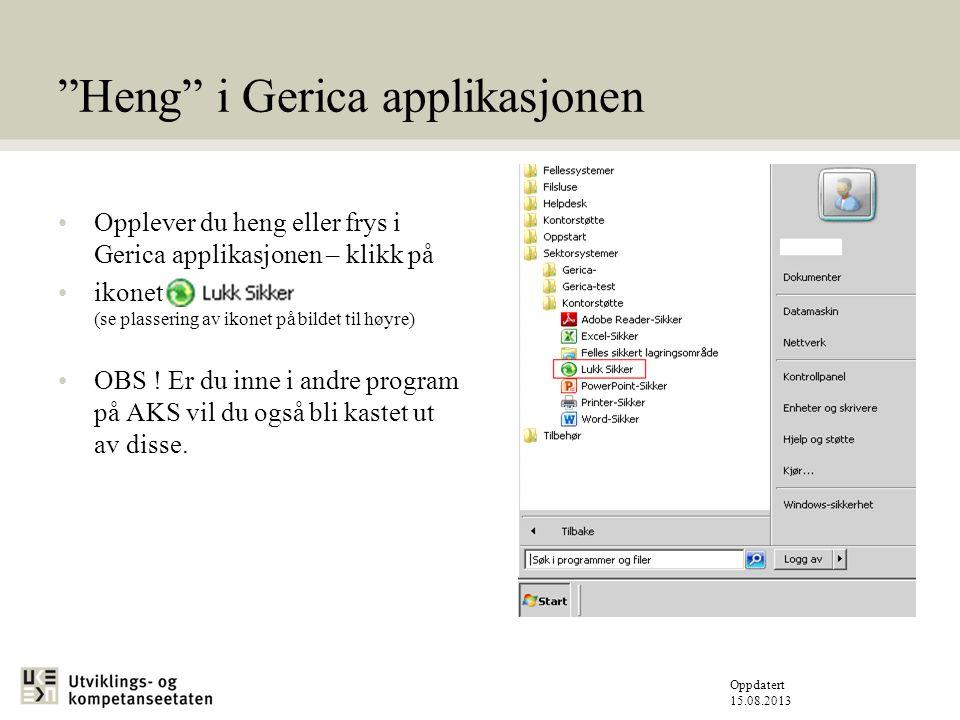 Oppdatert 15.08.2013 Heng i Gerica applikasjonen Opplever du heng eller frys i Gerica applikasjonen – klikk på ikonet (se plassering av ikonet på bildet til høyre) OBS .