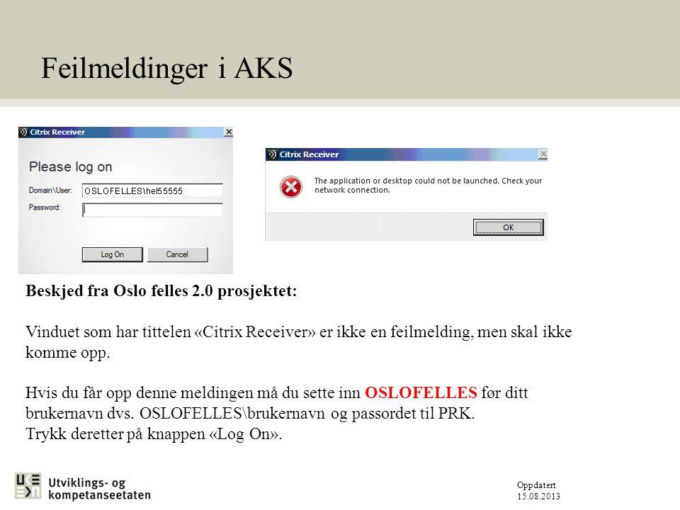 Oppdatert 15.08.2013 Feilmeldinger i AKS Beskjed fra Oslo felles 2.0 prosjektet: Vinduet som har tittelen «Citrix Receiver» er ikke en feilmelding, men skal ikke komme opp.