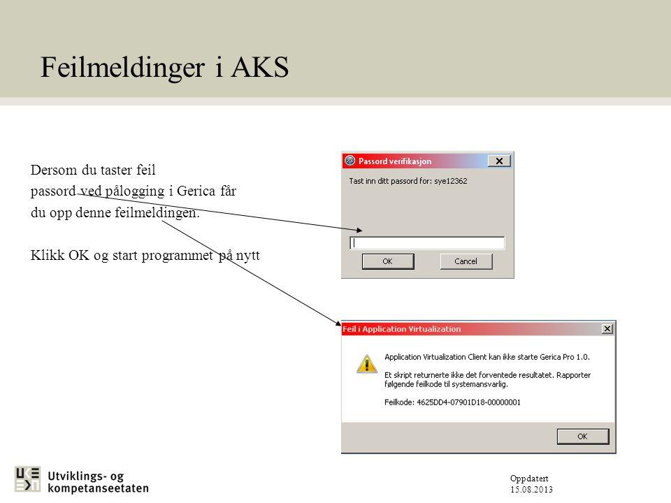 Oppdatert 15.08.2013 Feilmeldinger i AKS Dersom du taster feil passord ved pålogging i Gerica får du opp denne feilmeldingen.