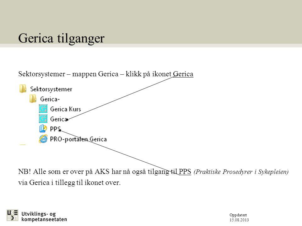 Oppdatert 15.08.2013 Gerica tilganger Sektorsystemer – mappen Gerica – klikk på ikonet Gerica NB.