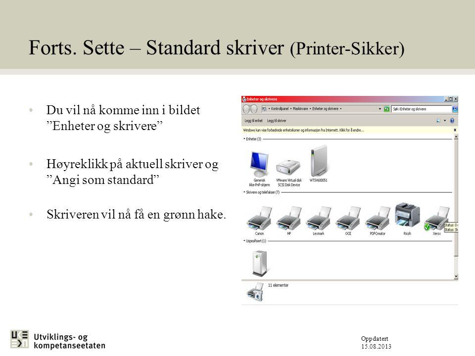 Oppdatert 15.08.2013 Skriveoppsett i Gerica Ved pålogging velger Gerica automatisk standard som er satt opp på sikker printer løsning.