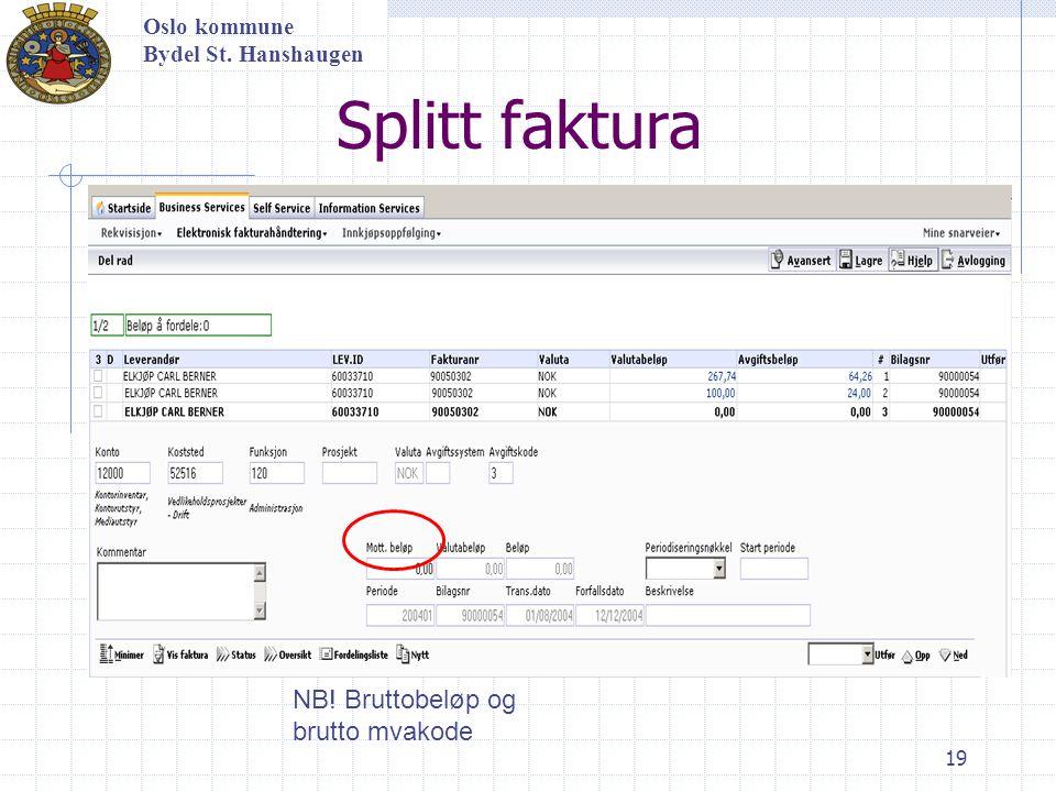 19 Oslo kommune Bydel St. Hanshaugen Splitt faktura NB! Bruttobeløp og brutto mvakode
