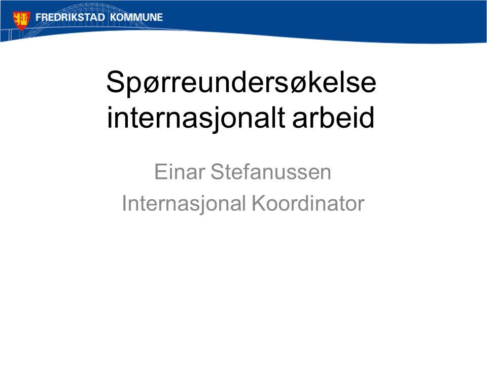 Spørreundersøkelse internasjonalt arbeid Einar Stefanussen Internasjonal Koordinator