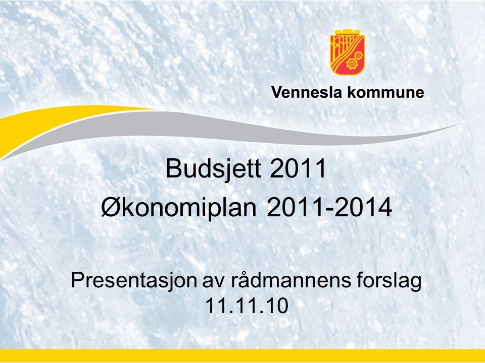 Budsjett 2011 Økonomiplan 2011-2014 Presentasjon av rådmannens forslag 11.11.10